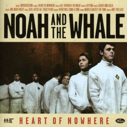 Noah And The Whale - Heart...