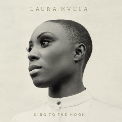 Laura Mvula - Sing to the...