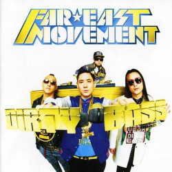 Far East Movement - Dirty...
