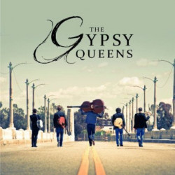 The Gypsy Queens - The...