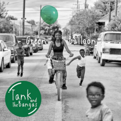 Tank And The Bangas - Green...
