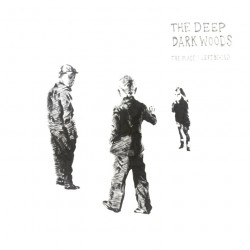 The Deep Dark Woods - The...