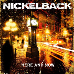 Nickelback - Here and now,...