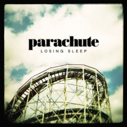 Parachute - Losing sleep,...