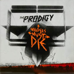 The Prodigy - Invaders must...