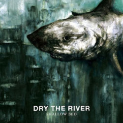 Dry The River - Shallow...