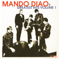 Mando Diao - Greatest hits...