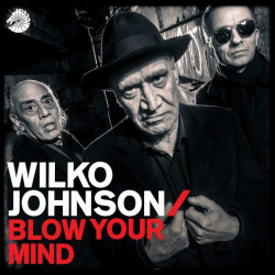 Wilko Johnson - Blow your...