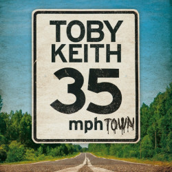 Toby Keith - 35 mph town,...
