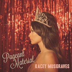 Kacey Musgraves - Pageant...