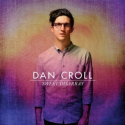 Dan Croll - Sweet disarray,...