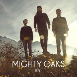 Mighty Oaks - Howl, 1CD, 2014