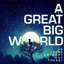 A Great Big World - Is...