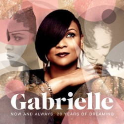 Gabrielle - Now and...
