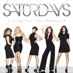 The Saturdays - Living for...