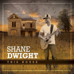 Shane Dwight - This house,...