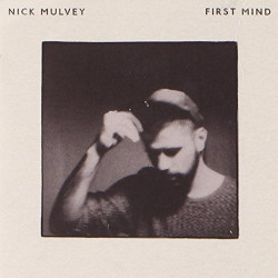 Nick Mulvey - First mind,...