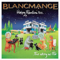 Blancmange - Happy families...