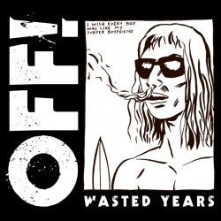 Off! - Wasted years, 1CD, 2014
