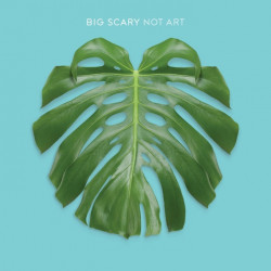 Big Scary - Not art, 1CD, 2014