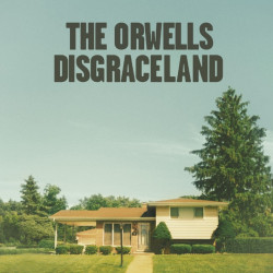 The Orwells - Disgraceland,...