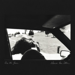 Sharon Van Etten - Are we...