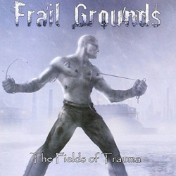 Frail Grounds - Fields of...