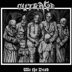 Outrage - We the dead, 1CD,...