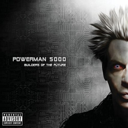 Powerman 5000 - Builders of...