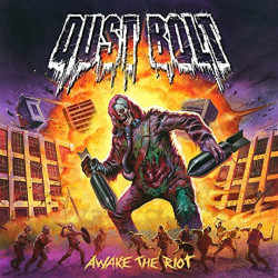 Dust Bolt - Awake the riot,...