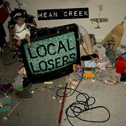 Mean Creek - Local losers,...