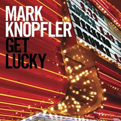 Mark Knopfler - Get lucky,...