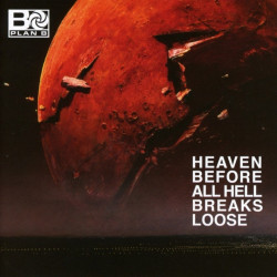 Plan B - Heaven before all...
