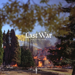 Haley Bonar - Last war,...
