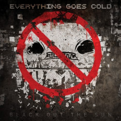 Everything Goes Cold -...