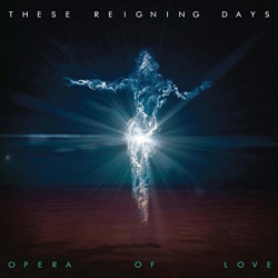 These Reigning Days - Opera...