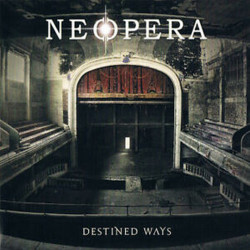 Neopera - Destined ways,...