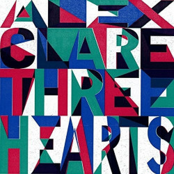 Alex Clare - Three hearts,...