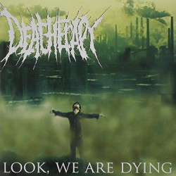 Deatherapy - Look, we are...
