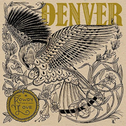 Denver - Rowdy love, 1CD, 2014