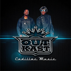 Outkast - Cadillac music,...