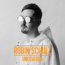 Robin Schulz - Uncovered,...