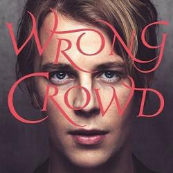 Tom Odell - Wrong crowd,...