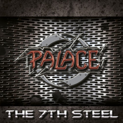 Palace - The 7th steel,...