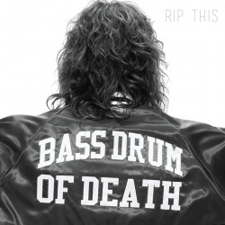 Bass Drum Of Death - Rip...