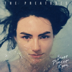 The Preatures - Blue planet...