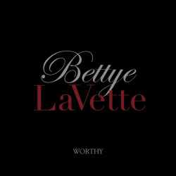 Bettye Lavette - Worthy,...