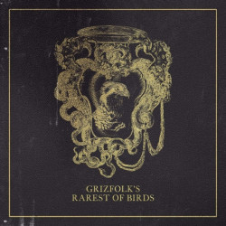 Grizfolk - Rarest of birds,...