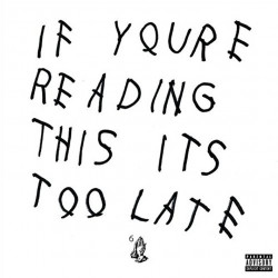 Drake - If you're reading...