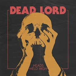 Dead Lord - Heads held...